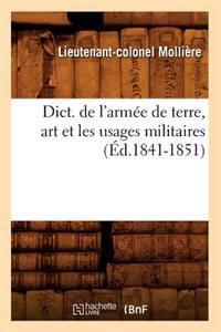 Dict. de l'Arm�e de Terre, Art Et Les Usages Militaires (�d.1841-1851)