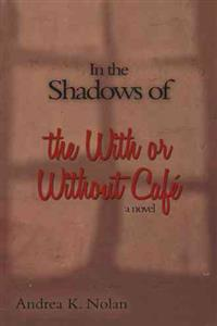 In the Shadows of the With or Without Café