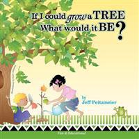 If I Could Grow a Tree