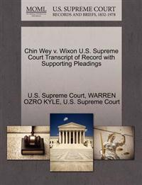Chin Wey V. Wixon U.S. Supreme Court Transcript of Record with Supporting Pleadings