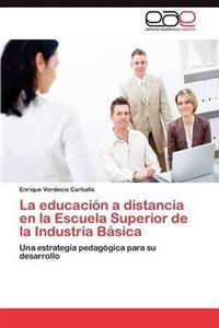 La Educacion a Distancia En La Escuela Superior de La Industria Basica