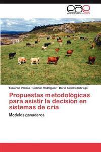 Propuestas Metodologicas Para Asistir La Decision En Sistemas de Cria