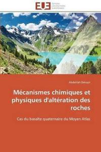 M�canismes Chimiques Et Physiques d'Alt�ration Des Roches