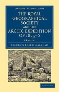 The Royal Geographical Society and the Arctic Expedition of 1875-6