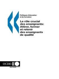 Le Role Crucial Des Enseignants-attirer, Former Et Retenir Des Enseignants De Qualite