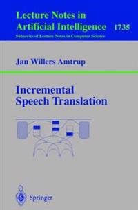 Incremental Speech Translation