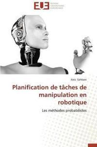 Planification de T�ches de Manipulation En Robotique