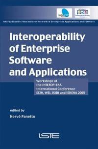 Interoperability of Enterprise Software and Applications: Workshops of the Interop-ESA International Conference (Ei2n, Wsi, Isidi, and Iehena2005)