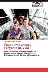 Etica Profesional y Proyecto de Vida