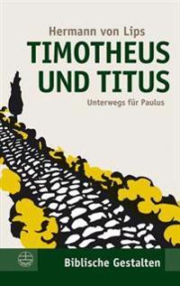 Timotheus Und Titus: Unterwegs Fuer Paulus
