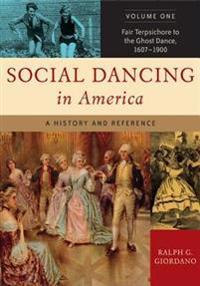 Social Dancing in America [2 volumes]