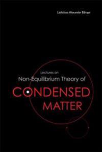 Lectures on Non-equilibrium Theory of Condensed Matter