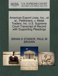 American Export Lines, Inc., et al., Petitioners, V. Metal Traders, Inc. U.S. Supreme Court Transcript of Record with Supporting Pleadings