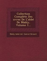Collection Complète Des ¿uvres De L'abbé De Mably, Volume 1...