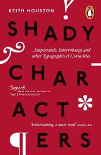 Shady characters - ampersands, interrobangs and other typographical curiosi