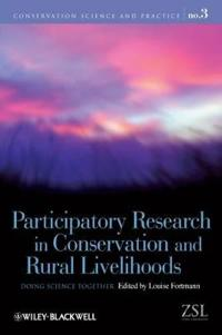 Participatory Research in Conservation and Rural Livelihoods: Doing Science Together