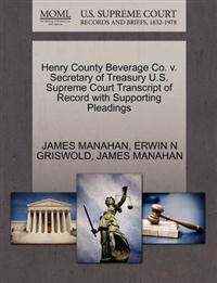 Henry County Beverage Co. V. Secretary of Treasury U.S. Supreme Court Transcript of Record with Supporting Pleadings