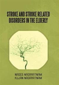 Stroke and Stroke Related Disorders in the Elderly