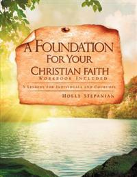 A Foundation for Your Christian Faith