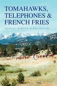 Tomahawks Telephones & French Fries