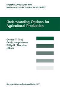 Understanding Options for Agricultural Production
