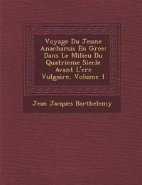 Voyage Du Jeune Anacharsis En Gr¿ce: Dans Le Milieu Du Quatrieme Siecle Avant L'ere Vulgaire, Volume 1