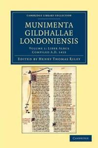 Munimenta Gildhallae Londoniensis 3 Volume Set in 4 Parts Liber Custumarum, with Extracts from the Cottonian MS. Claudius, D.II: Volume 2 Munimenta Gildhallae Londoniensis