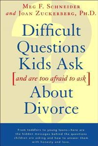 Difficult Questions Kids Ask and Are Too Afraid to Ask-About Divorce