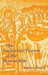 The Eucharistic Prayers of the Roman Rite