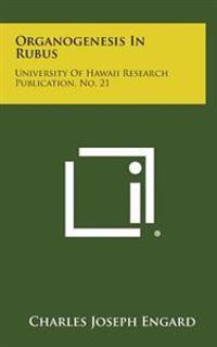 Organogenesis in Rubus: University of Hawaii Research Publication, No. 21