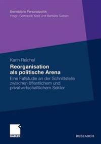Reorganisation Als Politische Arena
