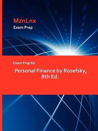 Exam Prep for Personal Finance by Rosefsky, 8th Ed.