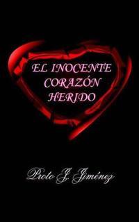El Inocente Coraz+n Herido
