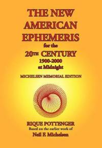 The New American Ephemeris for the 20th Century, 1900 to 2000 at Midnight