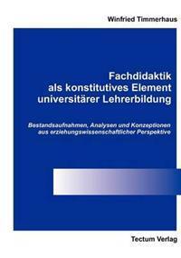 Fachdidaktik ALS Konstitutives Element Universit Rer Lehrerbildung