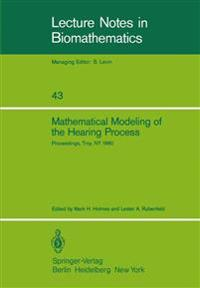 Mathematical Modeling of the Hearing Process