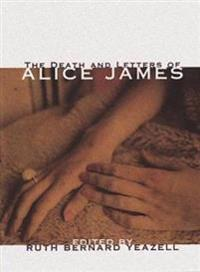 The Death and Letters of Alice James: Selected Correspondence
