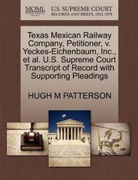Texas Mexican Railway Company, Petitioner, V. Yeckes-Eichenbaum, Inc., et al. U.S. Supreme Court Transcript of Record with Supporting Pleadings