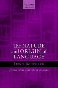 The Nature and Origin of Language