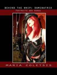 Behind the Whip: Dominatrix