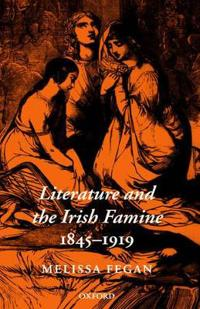 Literature and the Irish Famine 1845-1919