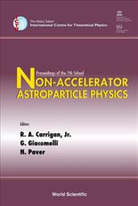Non-Accelerator Astroparticle Physics