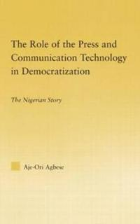 The Role of the Press and Communication Technology in Democratization