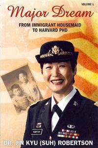 Major Dream: From Immigrant Housemaid to Harvard Ph.D.