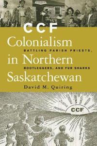 CCF Colonialism in Northern Saskachewan