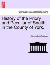History of the Priory and Peculiar of Snaith, in the County of York.