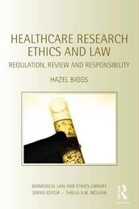 Healthcare Research Ethics and Law
