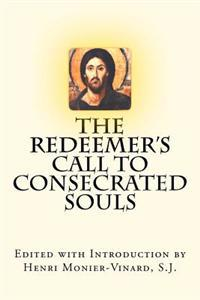 "The Redeemer's Call to Consecrated Souls: Cum Clamore Valido ""(with Loud Cries and Tears,"" Heb 5:7)"
