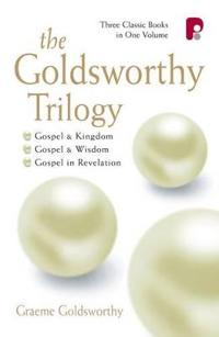 Goldsworthy Trilogy: GospelKingdom, WisdomRevelation