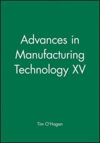 Advances in Manufacturing Technology 15